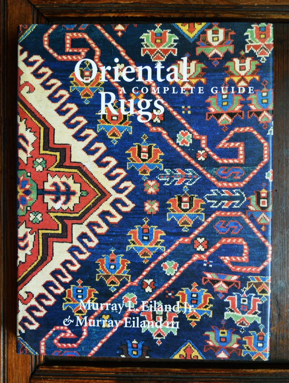 'oriental rugs a complete guide' by murray eiland